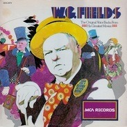 W.C. Fields - The Original Voice Tracks from His Greatest Movies