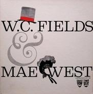 W.C. Fields & Mae West - W. C. Fields & Mae West