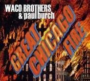 Waco Brothers & Paul Burch - Great Chicago Fire