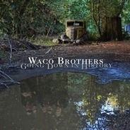 Waco Brothers - Going Down In History (180 Gramm Lp+mp3)