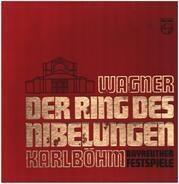 Richard Wagner - Karl Böhm - Der Ring Des Nibelungen - Bayreuther Festspiele