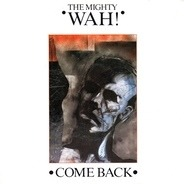 Wah! - Come Back