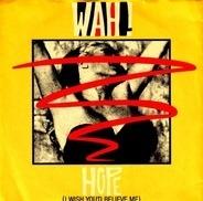 Wah! - Hope (I Wish You'd Believe Me)