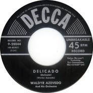 Waldir Azevedo And His Orchestra - Delicado / See If You Like It