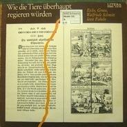 Walfriede Schmitt, Eberhard Esche u.a. - Wie die Tiere überhaupt regieren würden