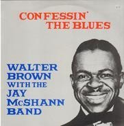 Walter Brown With The Jay McShann And His Orchestra - Confessin' the Blues