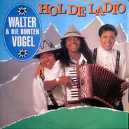 Walter & Die Bunten Vögel - Hol De Ladio