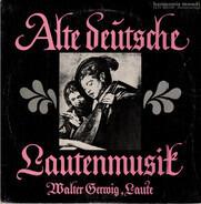 Walter Gerwig - Alte deutsche Lautenmusik