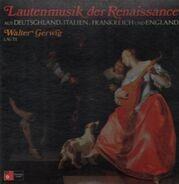 Walter Gerwig - Deutsche Lautenmusik der Renaissance