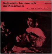Walter Gerwig - Italienische Lautenmusik der Renaissance