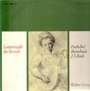Walter Gerwig - Lautenmusik des Barock,, Pachelbel, Buxtehude, Bach