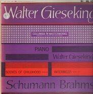 Walter Gieseking - Schumann Brahms