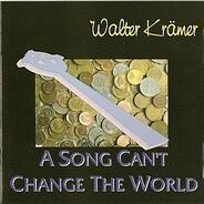 Walter Krämer - A Song Can't Change The World