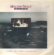Walter Trout Band - Life In The Jungle