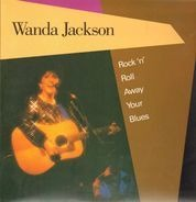 Wanda Jackson - Rock 'N' Roll Away Your Blues