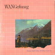 Wang Chung - Dance Hall Days & Don't Let Go