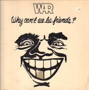 War - Why Can't We Be Friends?