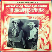 Wardell Gray / Dexter Gordon - Paul Quinichette And His Orchestra - The Chase And The Steeple Chase