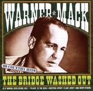 Warner Mack - The Bridge Washed Out - 20 Country