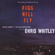 Warner Poland , Kai-Uwe Kohlschmidt Feat. Chris Whitley - Pigs Will Fly
