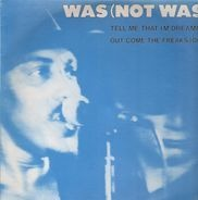 Was (Not Was) - Tell Me That I'm Dreaming / Out Come The Freaks (Dub)