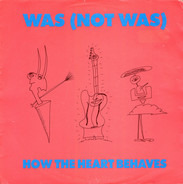 Was (Not Was) - How The Heart Behaves