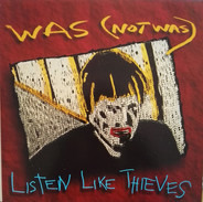Was (Not Was) - Listen Like Thieves