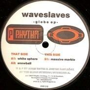 Waveslaves - Globe EP
