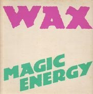Wax - Magic Energy