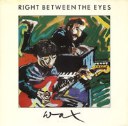 Wax - Right Between The Eyes