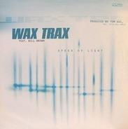 Wax Trax Feat. Bill Brown - Speed Of Light