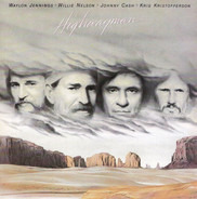 Waylon Jennings , Willie Nelson , Johnny Cash , Kris Kristofferson - Highwayman