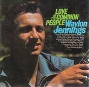 Waylon Jennings - Love of the Common People