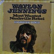 Waylon Jennings - Most Wanted Nashville Rebel
