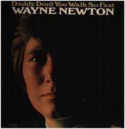 Wayne Newton - Daddy Don't You Walk So Fast