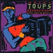 Wayne Toups & Zydecajun - Blast from the Bayou