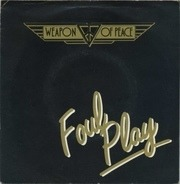 Weapon Of Peace - Foul Play