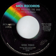Webb Pierce - I'm Walking The Dog / There Stands The Glass