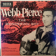 Webb Pierce - The Wondering Boy Part 1