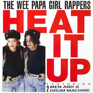 Wee Papa Girl Rappers Featuring Two Men And A Drum Machine - Heat It Up