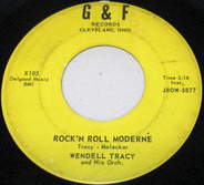 Wendell Tracy And His Orchestra - Rock 'N Roll Moderne / That's My Hearts Desire