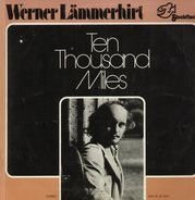 Werner Lämmerhirt - Ten Thousand Miles