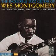 Wes Montgomery - The Incredible Jazz Guitar of Wes Montgomery