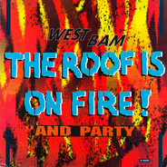 WestBam - The Roof Is On Fire! / And Party