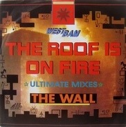 WestBam - The Roof Is On Fire / The Wall