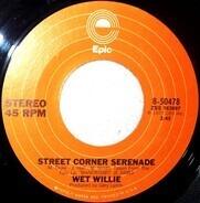 Wet Willie - Street Corner Serenade / We Got Lovin'