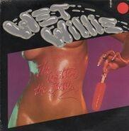 Wet Willie - The Wetter the Better