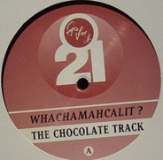 Whachamahcalit? - The Chocolate Track