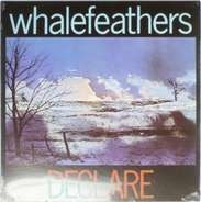 Whalefeathers - Declare