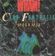 Wham! - Club Fantastic Megamix/A Ray of Sunshine
